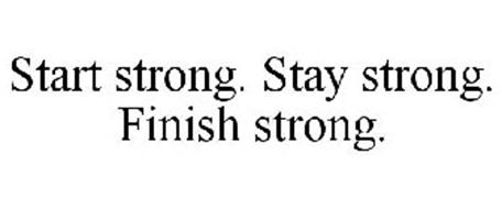 start-strong-stay-strong-finish-strong-77762577